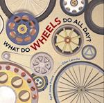 What Do Wheels Do All Day af April Jones Prince