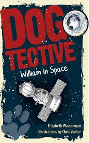 Dogtective William in Space af Elizabeth Wasserman