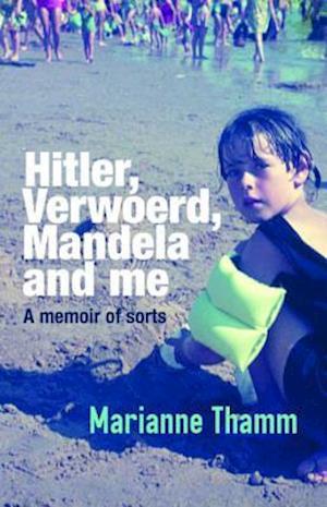 Hitler, Verwoerd, Mandela and me af Marianne Thamm