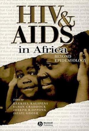 HIV and AIDS in Africa af Ezekiel Kalipeni, Joseph R Oppong, Jayati Ghosh
