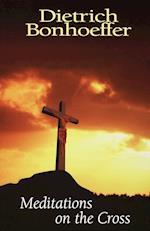 Meditations on the Cross af Dietrich Bonhoeffer