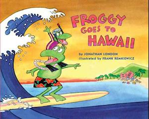 Froggy Goes to Hawaii af Jonathan London