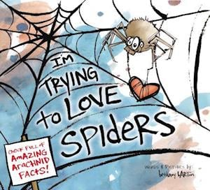 I'm Trying to Love Spiders af Bethany Barton