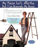 My Name Isn't Martha But I Can Renovate My Home