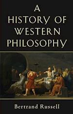 A History of Western Philosophy and Its Connection With Political and Social Circumstances from the Earliest Times to the Present Day af Bertrand Russell