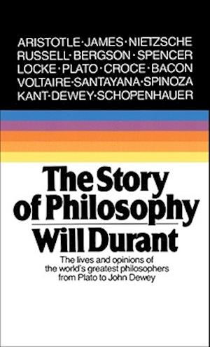 The Story of Philosophy af Will Durant