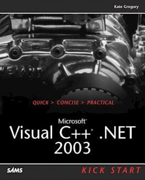 Microsoft Visual C++.NET 2003 Kick Start af Kate Gregory