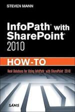 InfoPath with SharePoint 2010 How-To af Steve Mann, Steven Mann