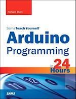Arduino Programming in 24 Hours, Sams Teach Yourself af Richard Blum
