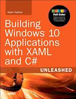 Building Windows 10 Applications with Xaml and C# Unleashed (Unleashed)