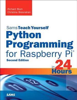 Python Programming for Raspberry Pi, Sams Teach Yourself in 24 Hours af Richard Blum