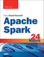 Sams Teach Yourself Apache Spark in 24 Hours (Sams Teach Yourself in 24 Hours)