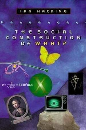The Social Construction of What? af Ian Hacking