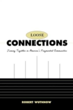 Loose Connections af Robert Wuthnow