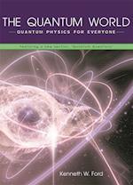 The Quantum World af Kenneth W Ford, Diane Goldstein