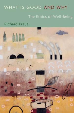 What Is Good and Why af Richard Kraut