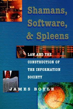 Shamans, Software, and Spleens af James Boyle