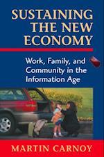 Sustaining the New Economy af Martin Carnoy