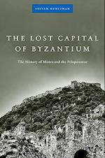 The Lost Capital of Byzantium af John Freely, Steven Runciman