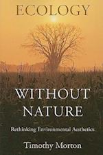 Ecology without Nature af Timothy Morton