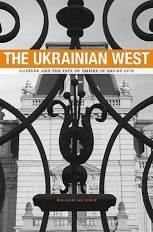 The Ukrainian West af William Jay Risch
