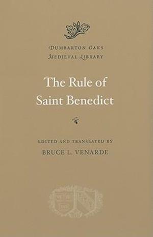 The Rule of Saint Benedict af Bruce L Venarde, Benedict of Nursia