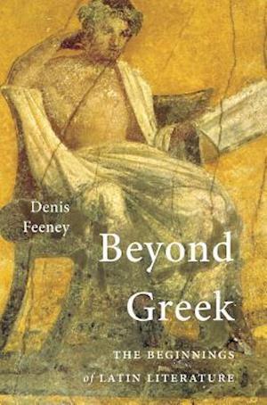 Beyond Greek af Denis Feeney