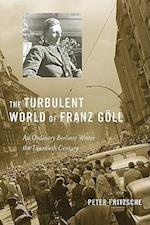 The Turbulent World of Franz Goll af Peter Fritzsche