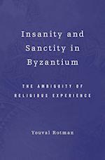 Insanity and Sanctity in Byzantium
