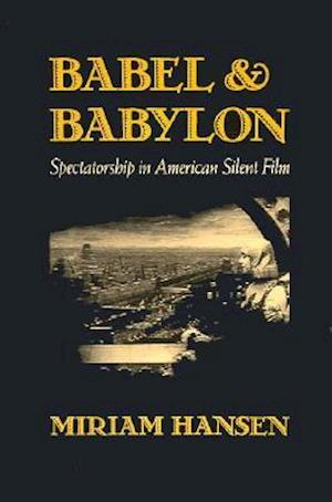 Babel and Babylon af Miriam Hansen