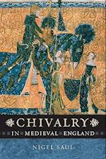 Chivalry in Medieval England af Nigel Saul