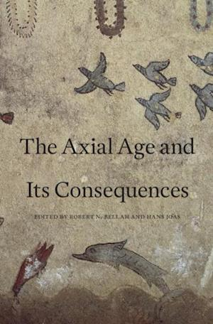 Axial Age and Its Consequences af Robert N. Bellah