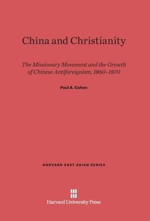 China and Christianity af Paul A. Cohen