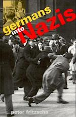 Germans into Nazis af Peter Fritzsche