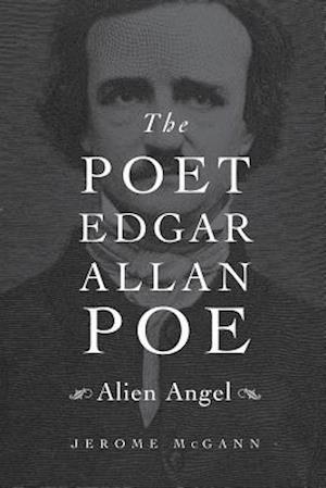 The Poet Edgar Allan Poe af Jerome McGann