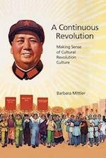 A Continuous Revolution (HARVARD EAST ASIAN MONOGRAPHS)