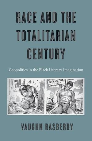 Bog, hardback Race and the Totalitarian Century af Vaughn Rasberry