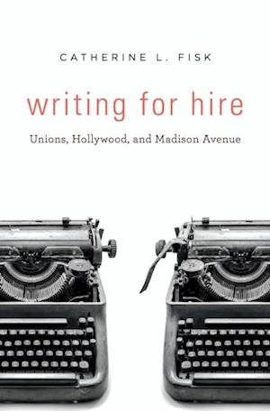 Writing for Hire af Catherine L. Fisk