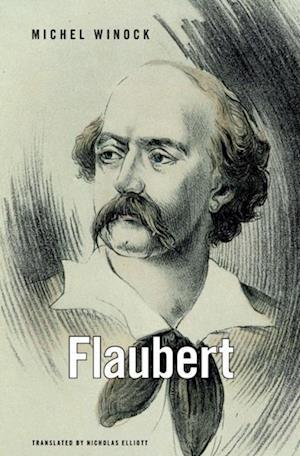 Flaubert af Michel Winock
