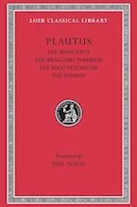 The Merchant, The Braggart Soldier, The Ghost, The Persian af Plautus, Titus Maccius Plautus, Wolfgang de Melo