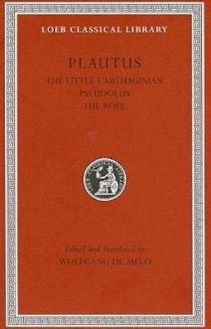The Little Carthaginian. Pseudolus. The Rope af Plautus, Titus Maccius Plautus, Wolfgang de Melo