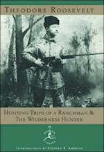 Hunting Trips of a Ranchman and The Wilderness Hunter af Theodore Roosevelt