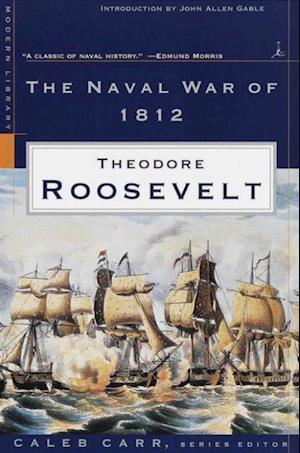Naval War of 1812 af Theodore Roosevelt