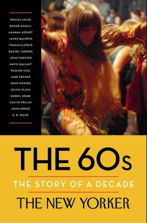 60s: The Story of a Decade af The New Yorker Magazine