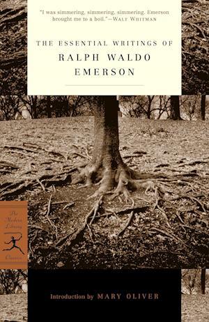 The Essential Writings of Ralph Waldo Emerson af Mary Oliver, Brooks Atkinson, Ralph Waldo Emerson