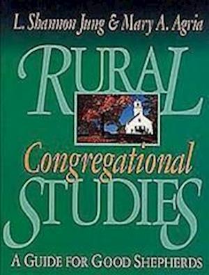 Rural Congregational Studies af Shannon Jung, L. Shannon Jung