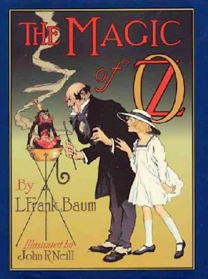 The Magic of Oz af Peter Glassman, L. Frank Baum, John R. Neill