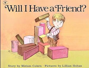Will I Have a Friend? af Miriam Cohen, Lillian Hoban