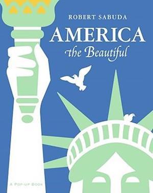 America the Beautiful af Katharine Lee Bates, Robert Sabuda