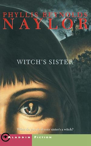 The Witch's Sister af Phyllis Reynolds Naylor